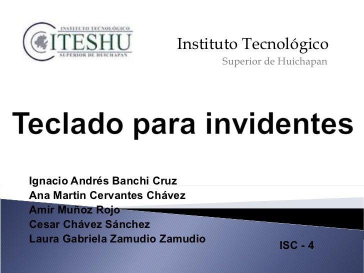 Ignacio Andrés Banchi Cruz Ana Martin Cervantes Chávez Amir Muñoz Rojo Cesar Chávez Sánchez Laura Gabriela Zamudio Zamudio...