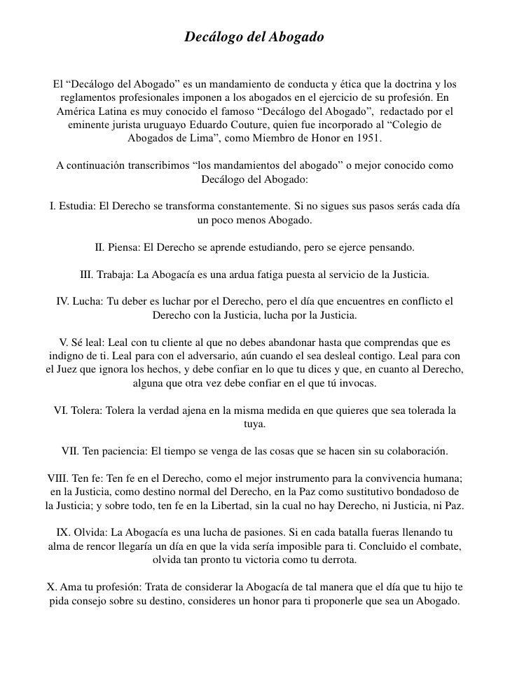"""Decálogo del AbogadoEl """"Decálogo del Abogado"""" es un mandamiento de conducta y ética que la doctrina y los reglamentos prof..."""