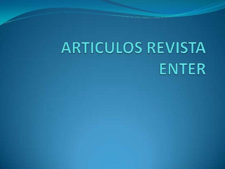 ARTICULOS REVISTA ENTER<br />