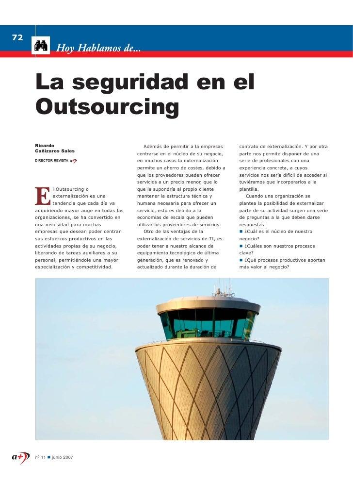72                Hoy Hablamos de...        La seguridad en el      Outsourcing      Ricardo                              ...