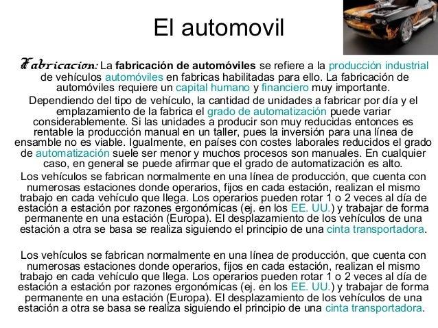 El automovil Fabricacion: La fabricación de automóviles se refiere a la producción industrial de vehículos automóviles en ...