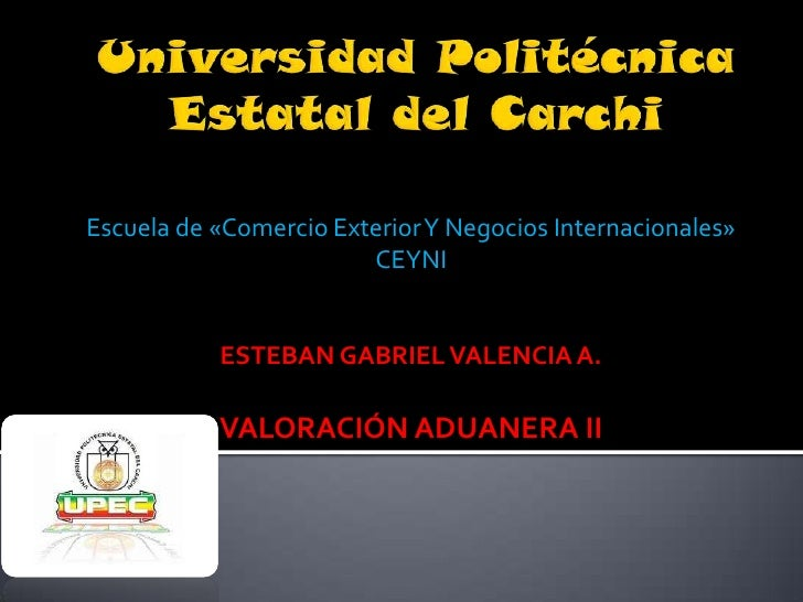Escuela de «Comercio Exterior Y Negocios Internacionales»                        CEYNI           ESTEBAN GABRIEL VALENCIA ...