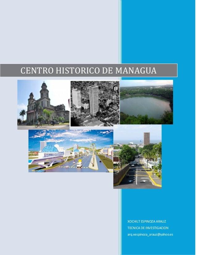 CENTRO HISTORICO DE MANAGUA                     XOCHILT ESPINOZA ARAUZ                     TECNICA DE INVESTIGACION       ...