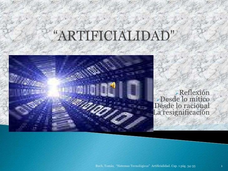 """""""ARTIFICIALIDAD""""<br /><ul><li>Reflexión"""