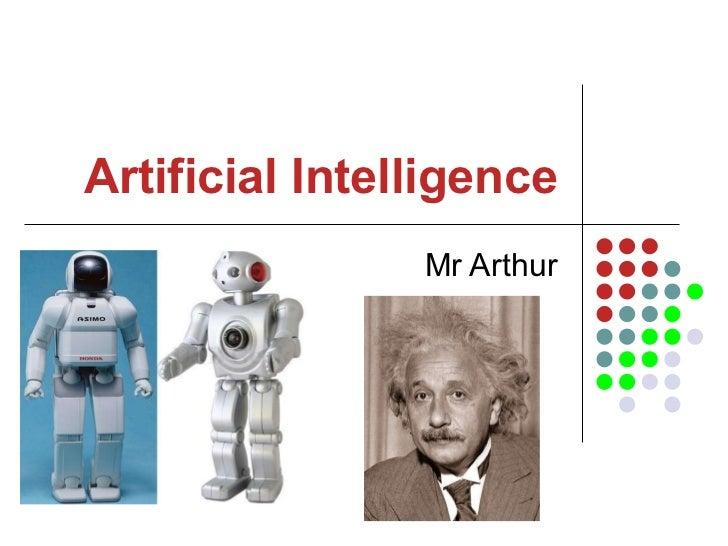 Artificial Intelligence Mr Arthur