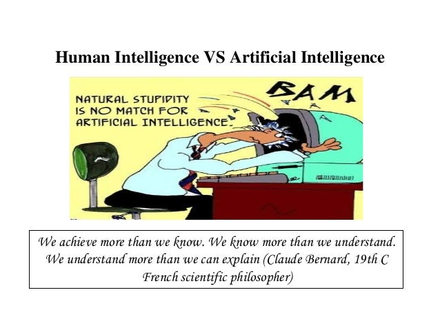 understanding what artificial intelligence entails and how it is achieved By the mid-1980s researchers from artificial intelligence whose goal is understanding by designing and understanding intelligence is comprehensive and.