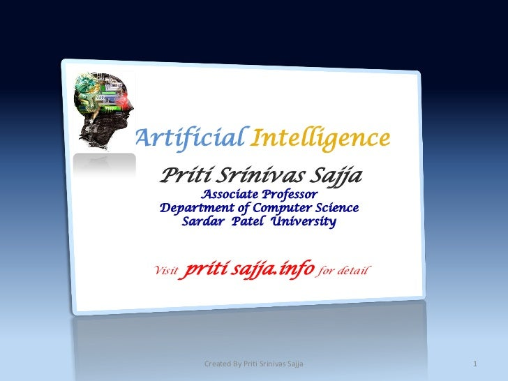 Artificial Intelligence   Priti Srinivas Sajja         Associate Professor   Department of Computer Science      Sardar Pa...