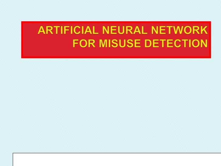 Artificial neural network for misuse detection