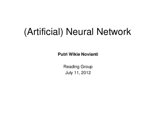 (Artificial) Neural Network        Putri Wikie Novianti          Reading Group           July 11, 2012
