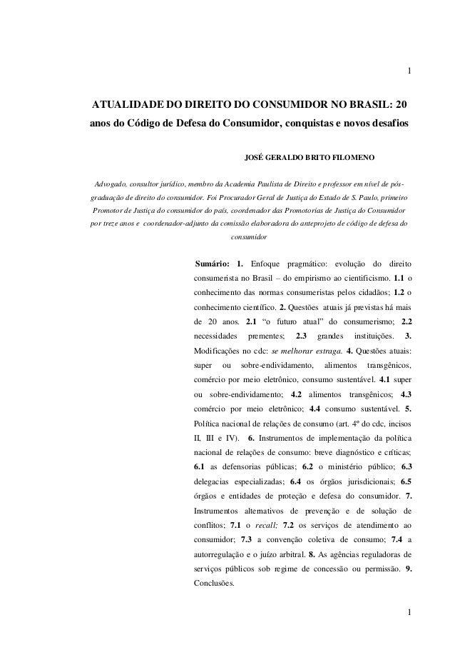 1  ATUALIDADE DO DIREITO DO CONSUMIDOR NO BRASIL: 20 anos do Código de Defesa do Consumidor, conquistas e novos desafios J...