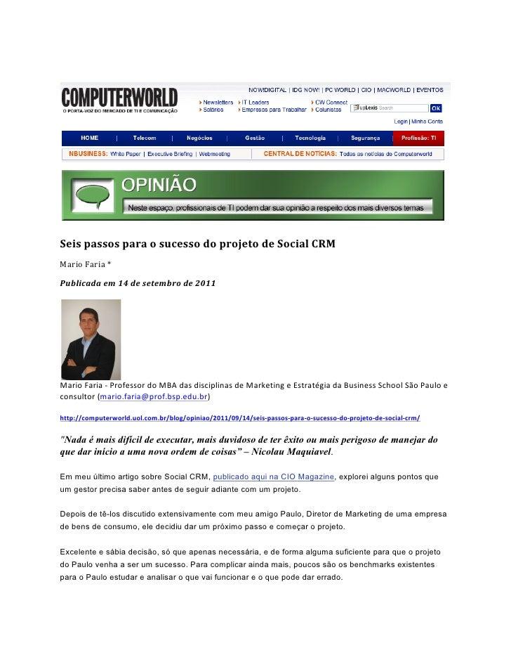 Seis passos para o sucesso do projeto de Social CRM Mario Faria * Publicada em 14 de se...