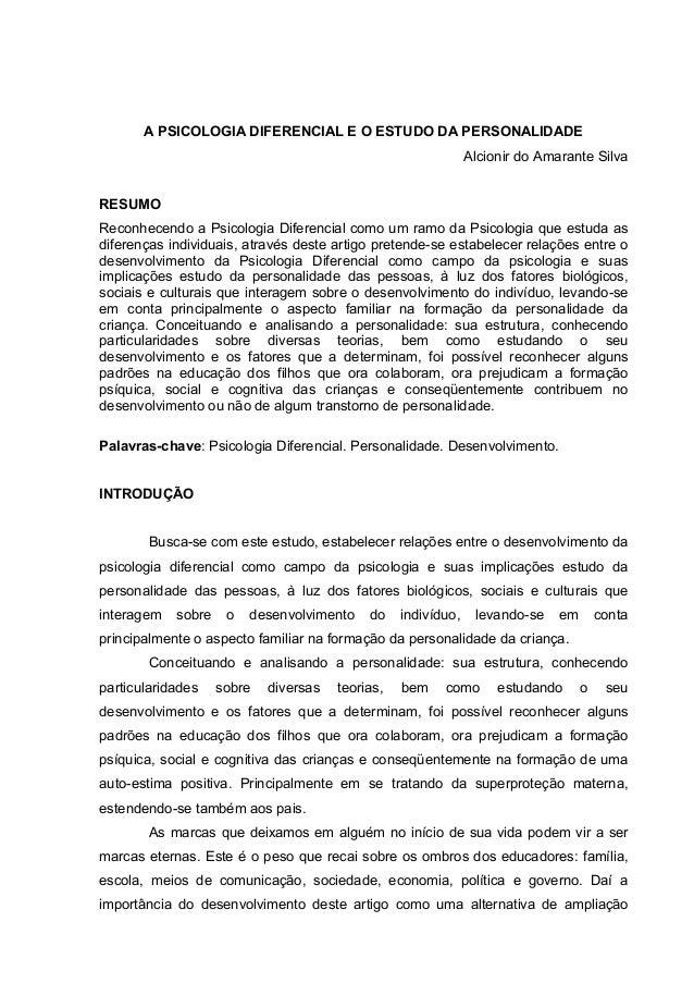 A PSICOLOGIA DIFERENCIAL E O ESTUDO DA PERSONALIDADE Alcionir do Amarante Silva RESUMO Reconhecendo a Psicologia Diferenci...