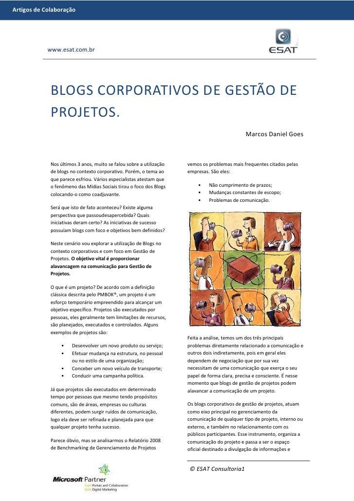 Blogs Corporativos de Gestão de Projetos.<br />Marcos Daniel Goes<br />Nos últimos 3 anos, muito se falou sobre a utilizaç...