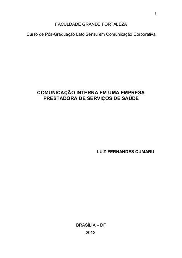 IFACULDADE GRANDE FORTALEZACurso de Pós-Graduação Lato Sensu em Comunicação CorporativaCOMUNICAÇÃO INTERNA EM UMA EMPRESAP...