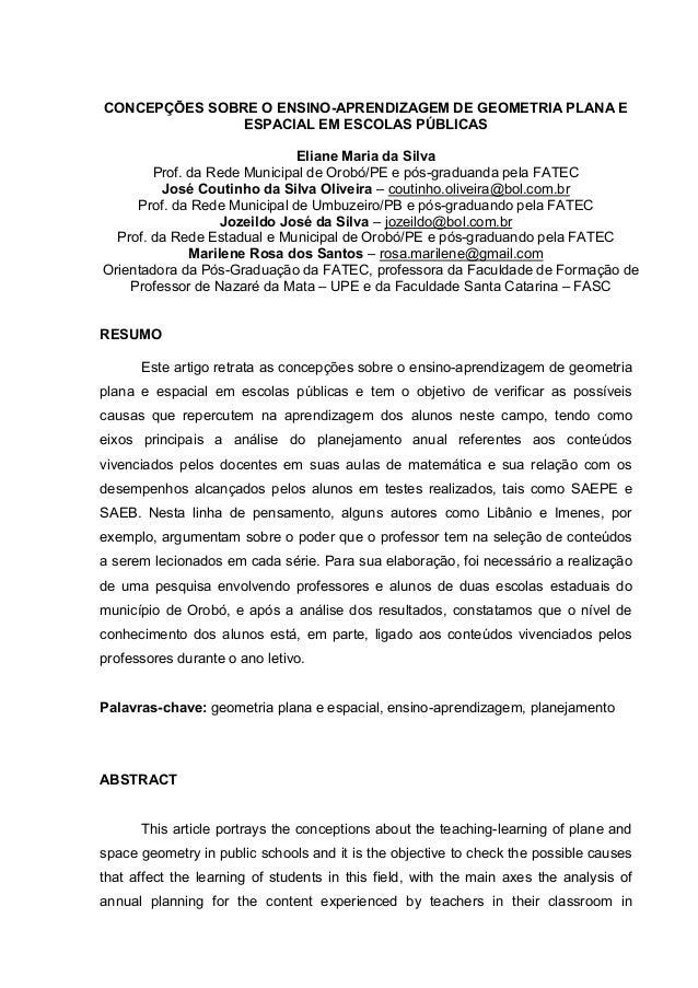 CONCEPÇÕES SOBRE O ENSINO-APRENDIZAGEM DE GEOMETRIA PLANA E ESPACIAL EM ESCOLAS PÚBLICAS Eliane Maria da Silva Prof. da Re...