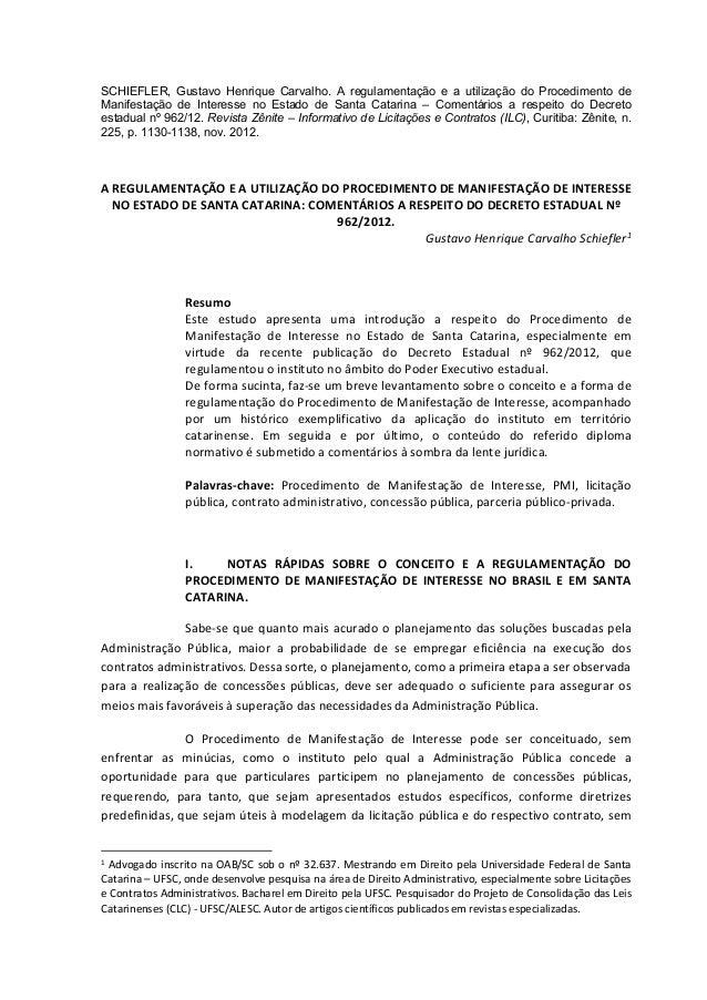 SCHIEFLER, Gustavo Henrique Carvalho. A regulamentação e a utilização do Procedimento de Manifestação de Interesse no Esta...