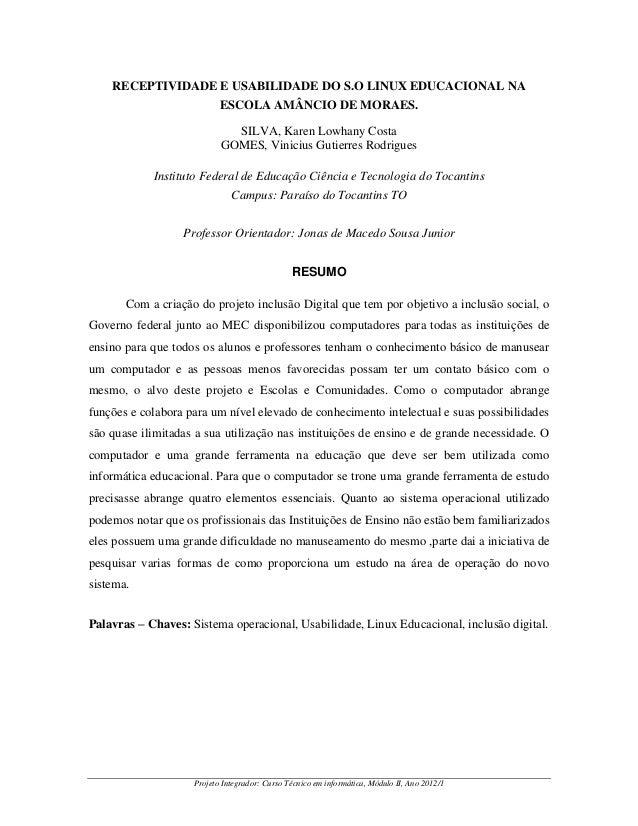 RECEPTIVIDADE E USABILIDADE DO S.O LINUX EDUCACIONAL NA ESCOLA AMÂNCIO DE MORAES. SILVA, Karen Lowhany Costa GOMES, Vinici...