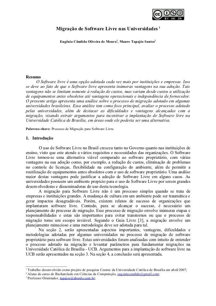 Migração de Software Livre nas Universidades 1                      Eugênia Cândida Oliveira de Moura2, Mauro Tapajós Sant...