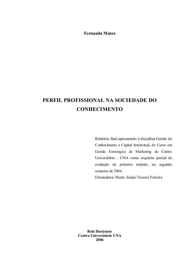 Matos (2006) Perfil profissional na sociedade do conhecimento