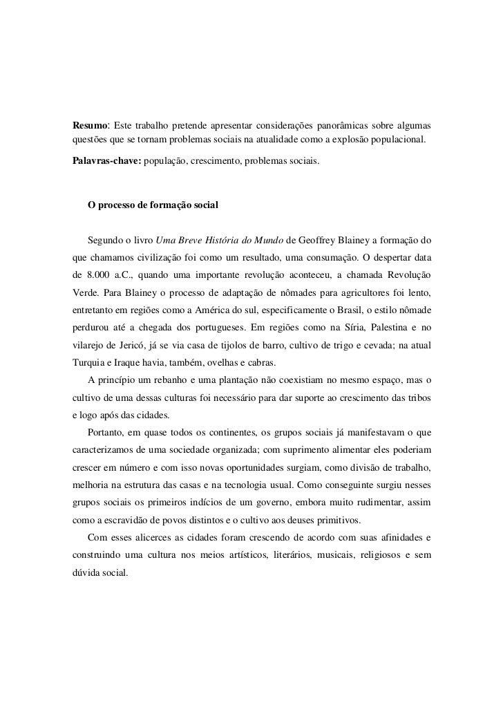 Resumo: Este trabalho pretende apresentar considerações panorâmicas sobre algumasquestões que se tornam problemas sociais ...