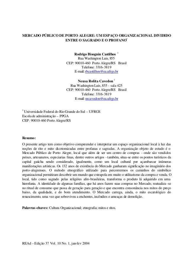 REAd – Edição 37 Vol. 10 No. 1, jan-fev 2004 MERCADO PÚBLICO DE PORTO ALEGRE: UM ESPAÇO ORGANIZACIONAL DIVIDIDO ENTRE O SA...
