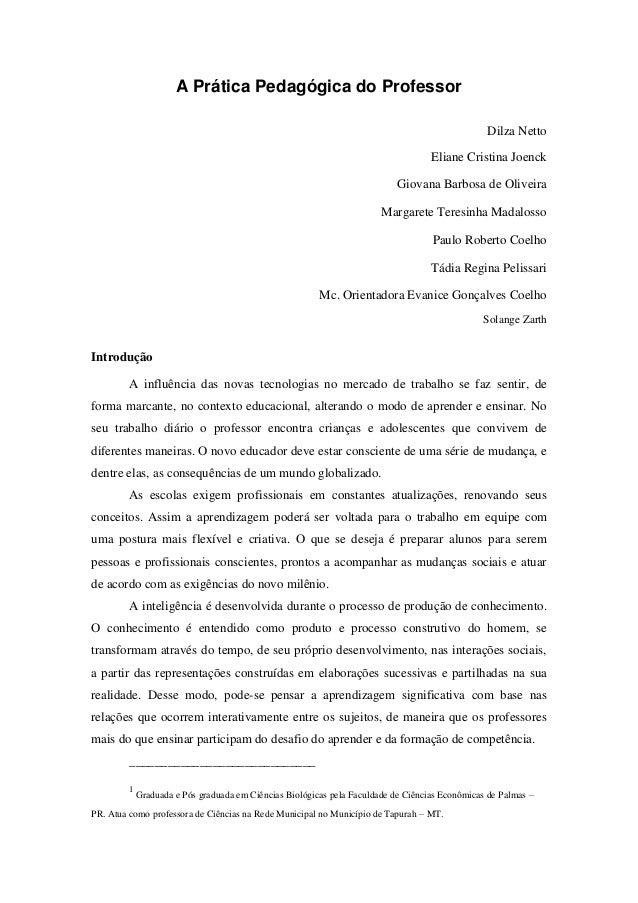 A Prática Pedagógica do Professor Dilza Netto Eliane Cristina Joenck Giovana Barbosa de Oliveira Margarete Teresinha Madal...
