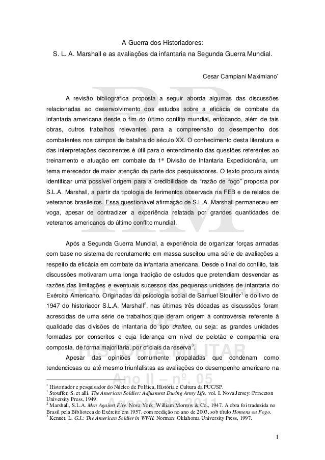 A Guerra dos Historiadores: S. L. A. Marshall e as avaliações da infantaria na Segunda Guerra Mundial. Cesar Campiani Maxi...