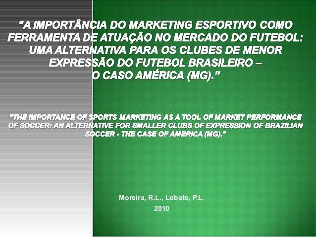 MARKETING NO FUTEBOL: O CASO AMÉRICA (MG)