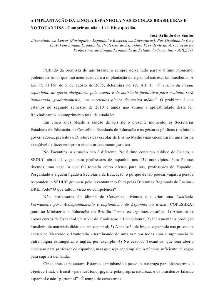A IMPLANTAÇÃO DA LÍNGUA ESPANHOLA NAS ESCOLAS BRASILEIRAS E NO TOCANTINS - Cumprir ou não a Lei? Eis a questão.           ...