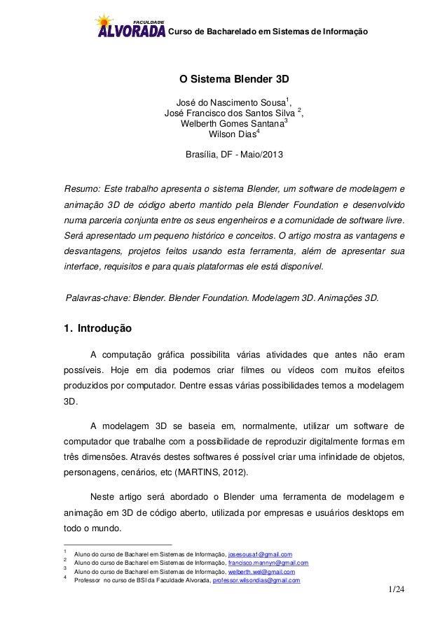 Curso de Bacharelado em Sistemas de Informação 1/24 O Sistema Blender 3D José do Nascimento Sousa1 , José Francisco dos Sa...