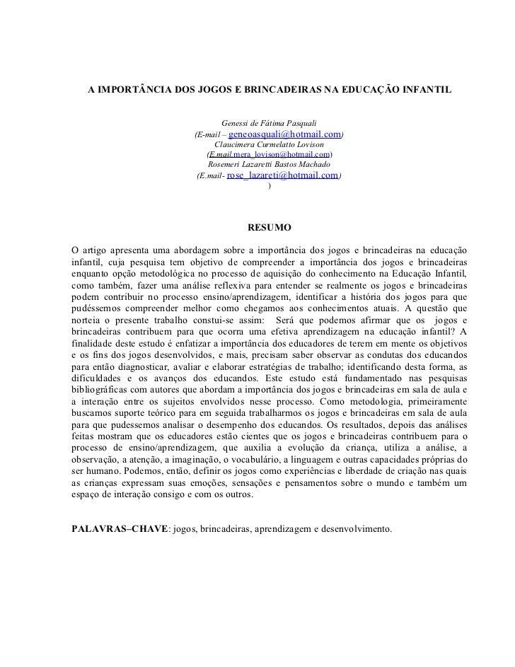 A IMPORTÂNCIA DOS JOGOS E BRINCADEIRAS NA EDUCAÇÃO INFANTIL                                      Genessi de Fátima Pasqual...