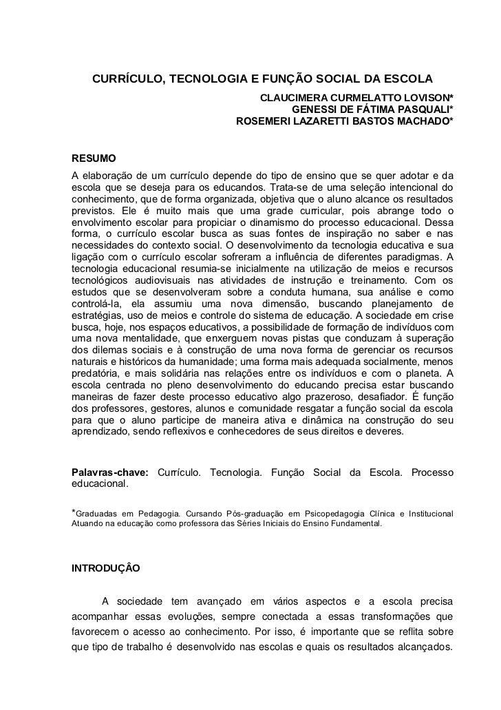CURRÍCULO, TECNOLOGIA E FUNÇÃO SOCIAL DA ESCOLA                                            CLAUCIMERA CURMELATTO LOVISON* ...
