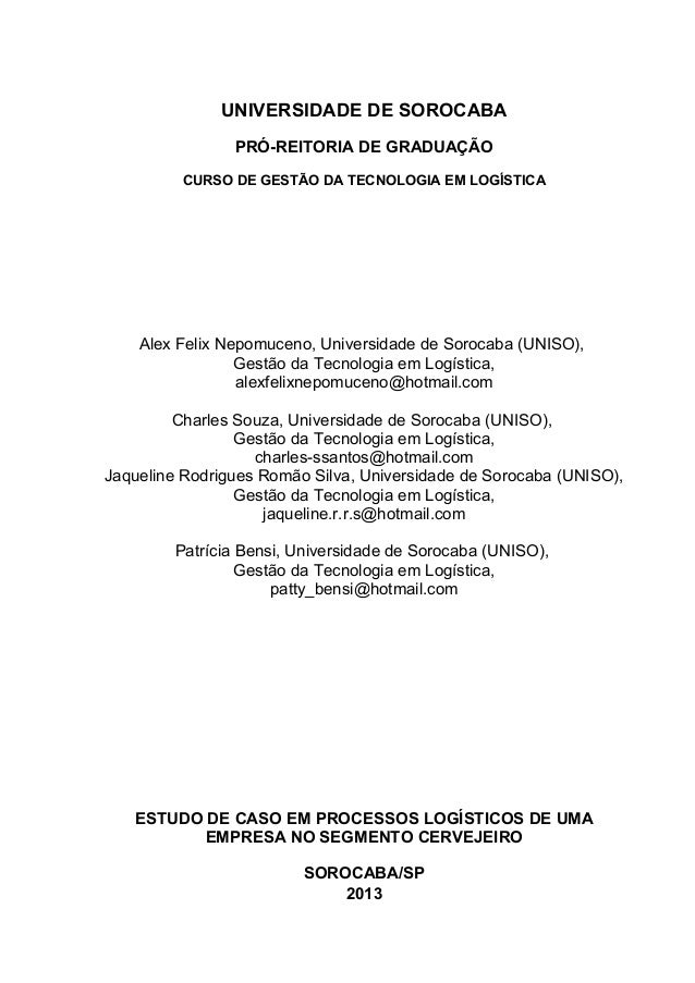 UNIVERSIDADE DE SOROCABA PRÓ-REITORIA DE GRADUAÇÃO CURSO DE GESTÃO DA TECNOLOGIA EM LOGÍSTICA  Alex Felix Nepomuceno, Univ...