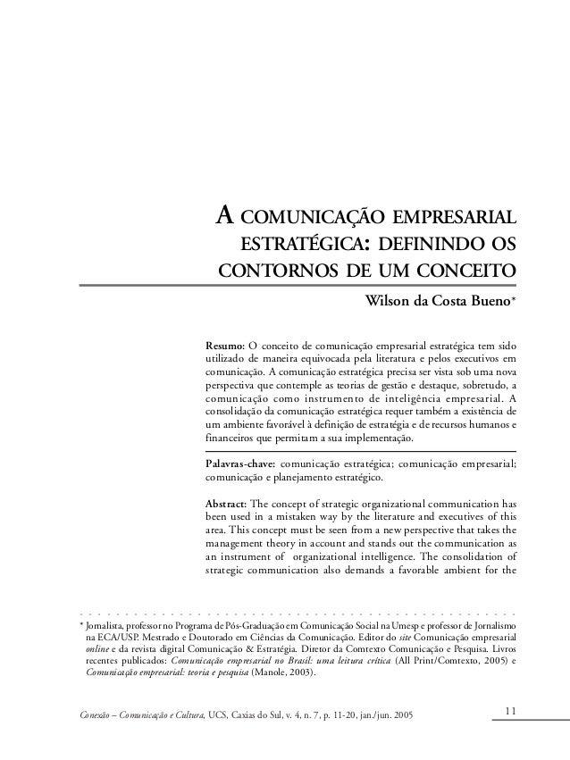 Conexão – Comunicação e Cultura, UCS, Caxias do Sul, v. 4, n. 7, p. 11-20, jan./jun. 2005 11 A COMUNICAÇÃO EMPRESARIAL EST...