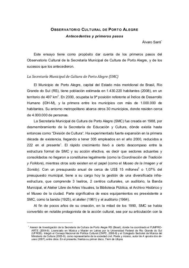 OBSERVATORIO CULTURAL DE PORTO ALEGRE Antecedentes y primeros pasos Álvaro Santi* Este ensayo tiene como propósito dar cue...