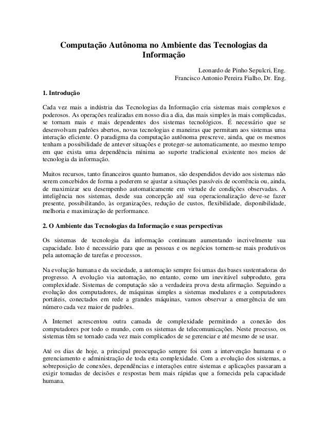 Computação Autônoma no Ambiente das Tecnologias da Informação Leonardo de Pinho Sepulcri, Eng. Francisco Antonio Pereira F...