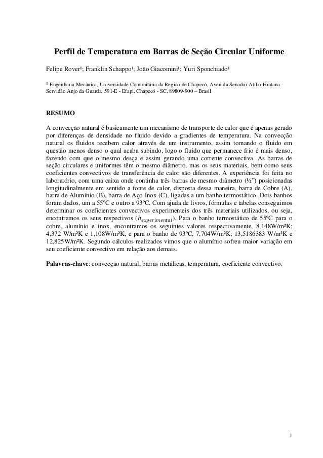 1 Perfil de Temperatura em Barras de Seção Circular Uniforme Felipe Rover¹; Franklin Schappo¹; João Giacomini¹; Yuri Sponc...