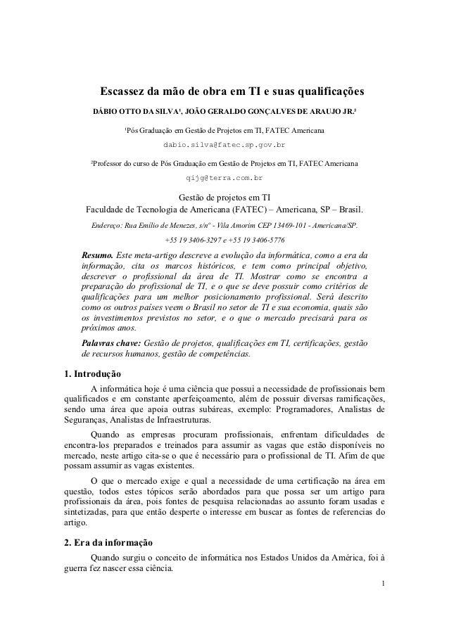 Escassez da mão de obra em TI e suas qualificações       DÁBIO OTTO DA SILVA¹, JOÃO GERALDO GONÇALVES DE ARAUJO JR.²      ...