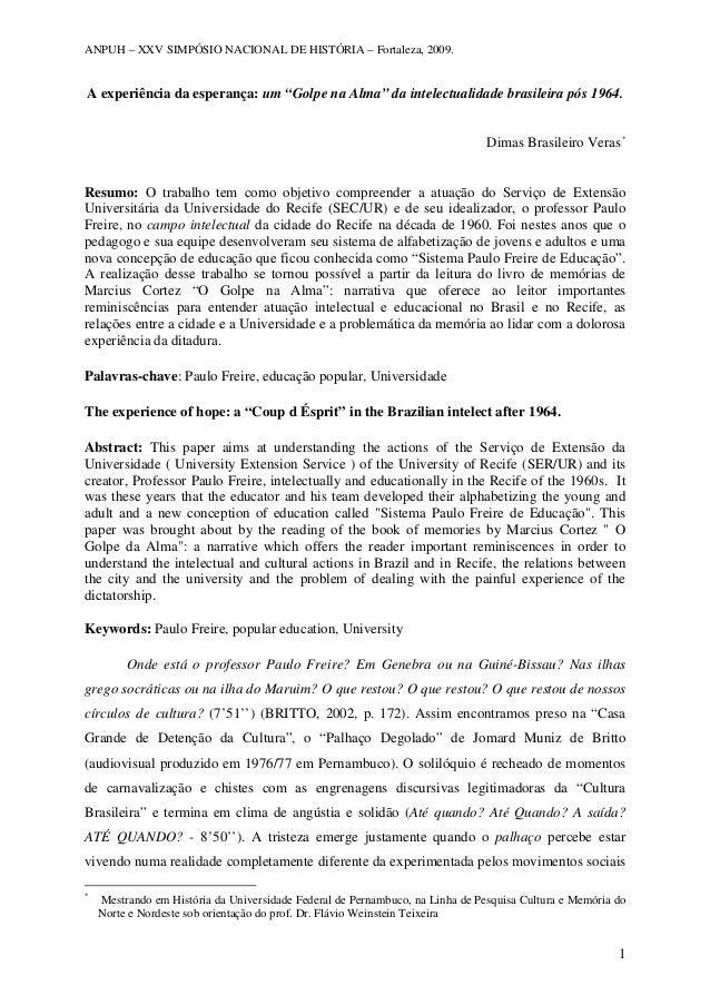 """ANPUH – XXV SIMPÓSIO NACIONAL DE HISTÓRIA – Fortaleza, 2009. A experiência da esperança: um """"Golpe na Alma"""" da intelectual..."""