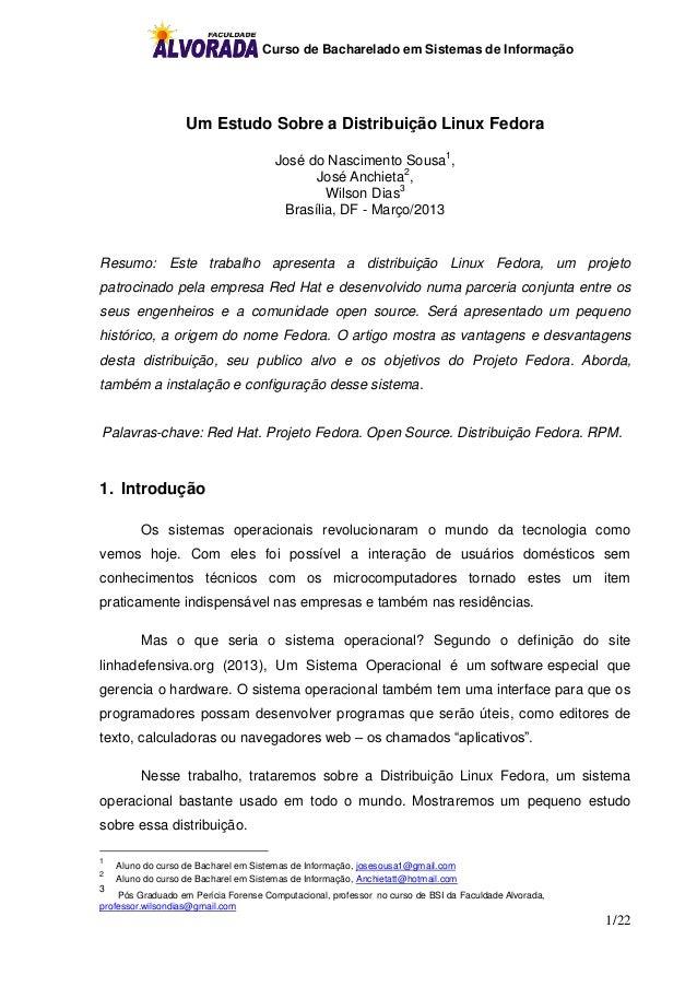 Curso de Bacharelado em Sistemas de Informação 1/22 Um Estudo Sobre a Distribuição Linux Fedora José do Nascimento Sousa1 ...