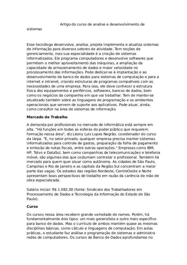 Artigo do curso de analise e desenvolvimento de sistemas  Esse tecnólogo desenvolve, analisa, projeta implementa e atualiz...