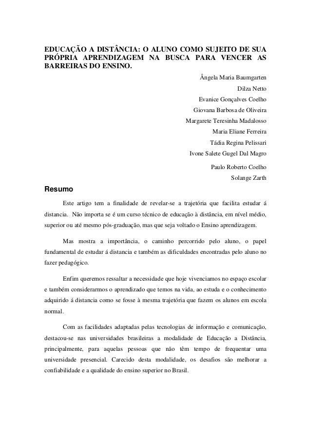 EDUCAÇÃO A DISTÂNCIA: O ALUNO COMO SUJEITO DE SUA PRÓPRIA APRENDIZAGEM NA BUSCA PARA VENCER AS BARREIRAS DO ENSINO. Ângela...