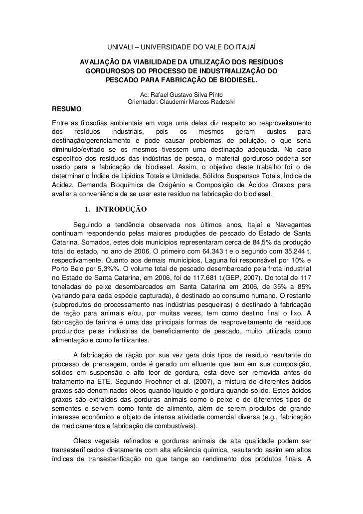 AVALIAÇÃO DA VIABILIDADE DA UTILIZAÇÃO DOS RESÍDUOS GORDUROSOS DO PROCESSO DE INDUSTRIALIZAÇÃO DO PESCADO PARA FABRICAÇÃO DE BIODIESEL.