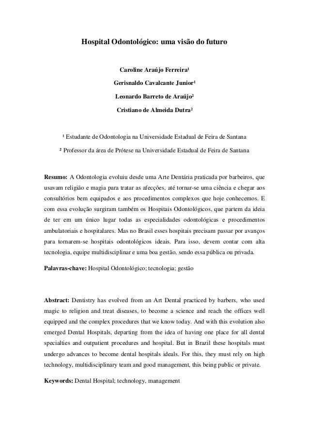 Hospital Odontológico: uma visão do futuro                              Caroline Araújo Ferreira¹                         ...
