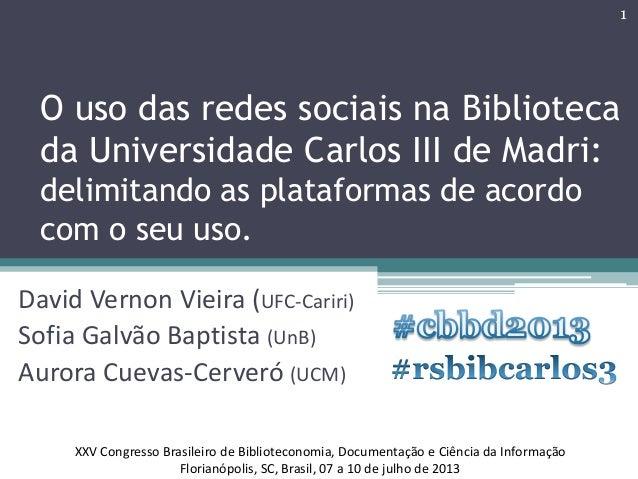 O uso das redes sociais na Biblioteca da Universidade Carlos III de Madri: delimitando as plataformas de acordo com o seu ...