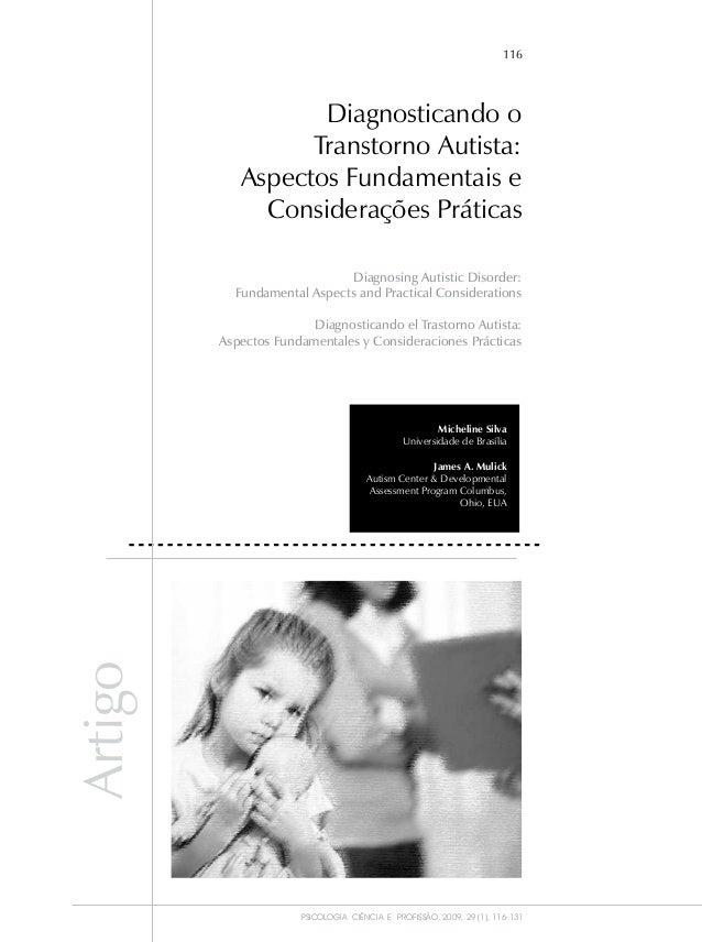 116 PSICOLOGIA CIÊNCIA E PROFISSÃO, 2009, 29 (1), 116-131 Diagnosticando o Transtorno Autista: Aspectos Fundamentais e Con...