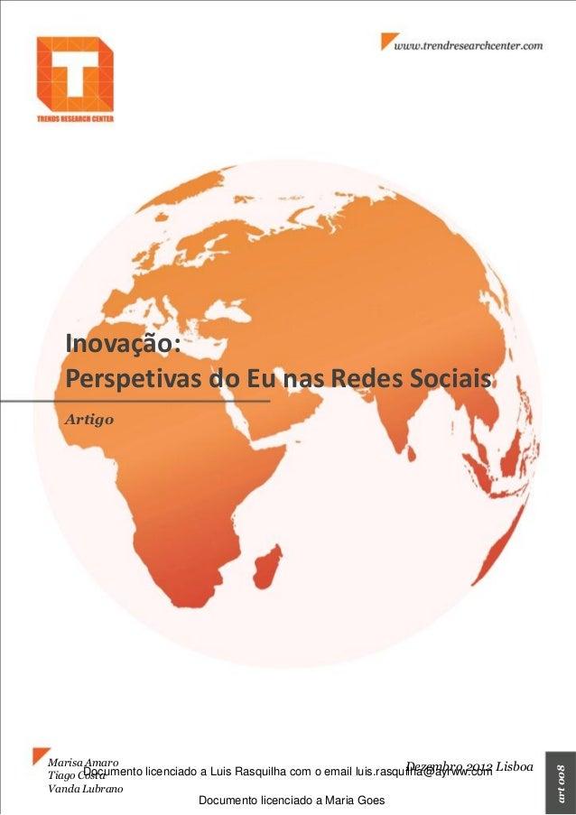 Inovação: Perspetivas do Eu nas Redes Sociais Artigo Marisa Amaro Tiago Costa Vanda Lubrano art008 Dezembro 2012 Lisboa Do...