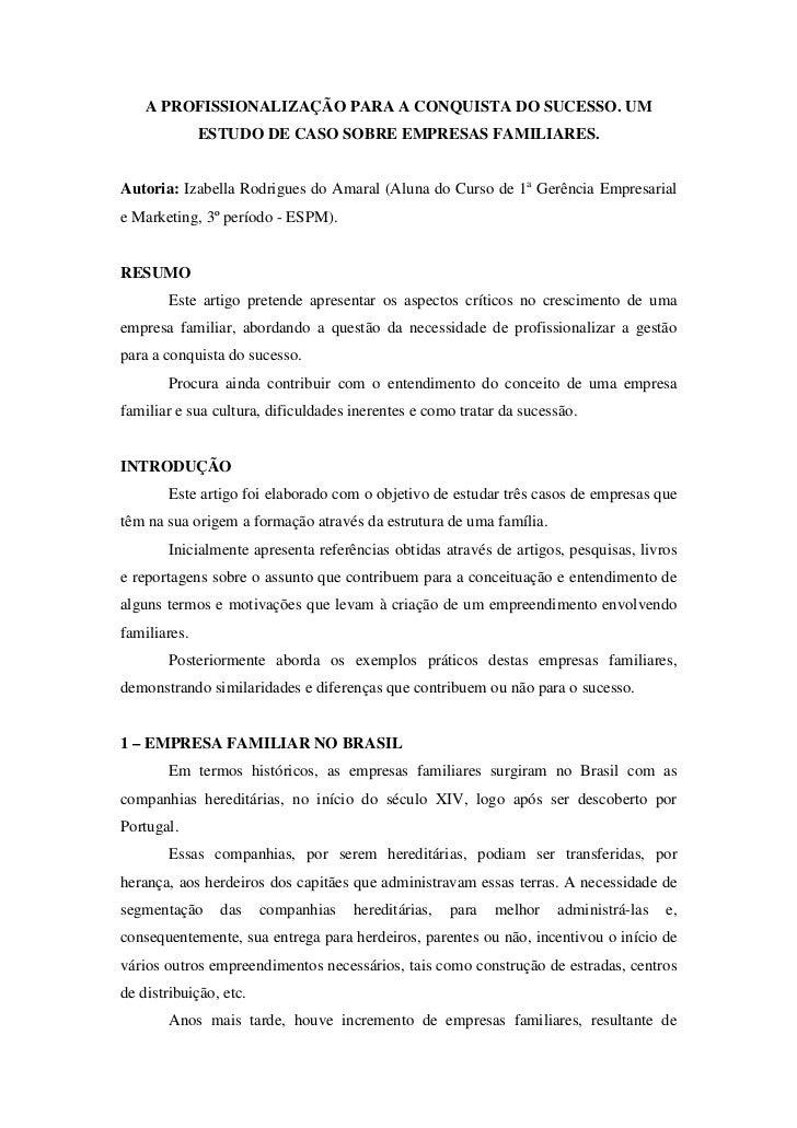 A PROFISSIONALIZAÇÃO PARA A CONQUISTA DO SUCESSO. UM               ESTUDO DE CASO SOBRE EMPRESAS FAMILIARES.   Autoria: Iz...