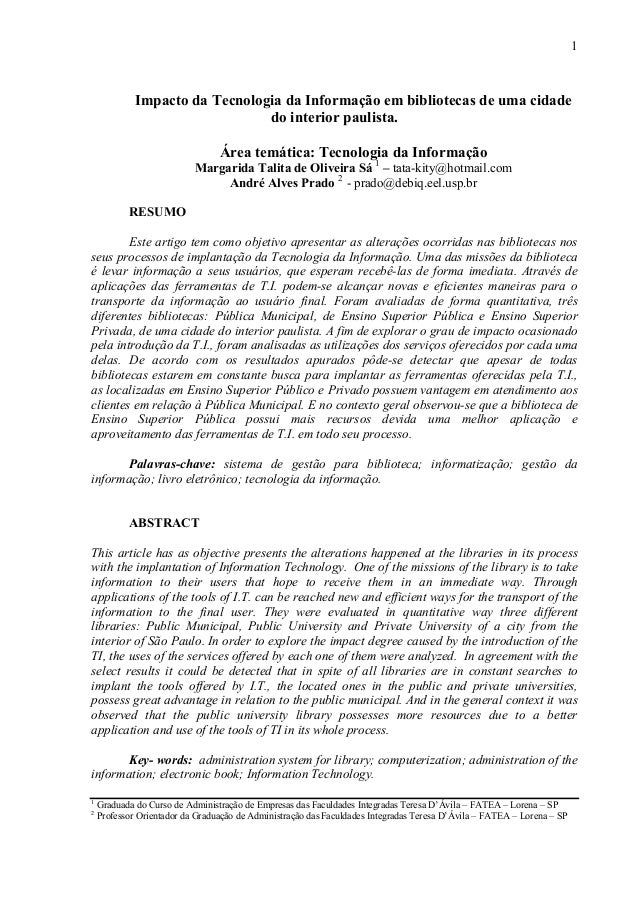 1  Impacto da Tecnologia da Informação em bibliotecas de uma cidade do interior paulista. Área temática: Tecnologia da Inf...