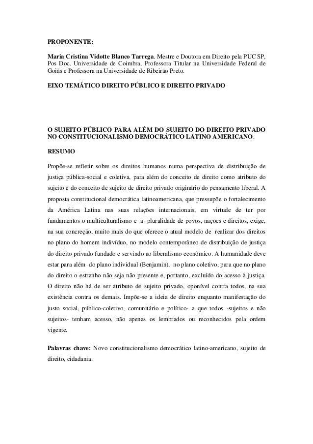 PROPONENTE: Maria Cristina Vidotte Blanco Tarrega. Mestre e Doutora em Direito pela PUC SP, Pos Doc. Universidade de Coimb...
